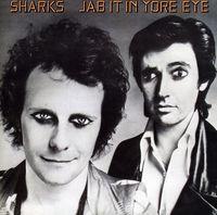 Sharks - Jab It In Yore Eye [Import]
