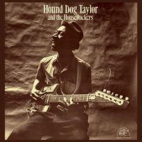 Hound Dog Taylor - Hound Dog & Houserockers (Bonus Track) [Remastered]