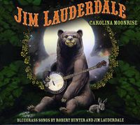 Jim Lauderdale - Carolina Moonrise: Bluegrass Songs By Robert Hunter