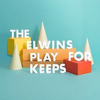 Elwins - Play for Keeps