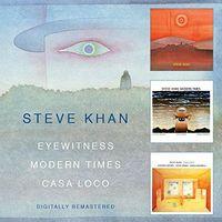 Steve Khan - Eyewitness/Modern Times/Casa Loco