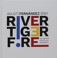 Agustí Fernández - River Tiger Fire: Ad Libitum Festival Residency