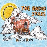 Radio Stars - Headin' Home