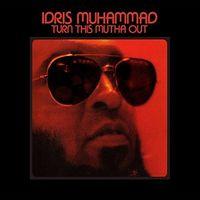 Idris Muhammad - Turn This Mutha Out (Uk)