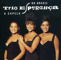 Trio Esperanca - A Capela Do Brasil [Import]