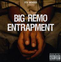 9th Wonder - Presents Big Remo: Entrapment