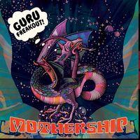 Guru Freakout - Mothership
