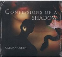 Catman Cohen - Confessions Of A Shadow