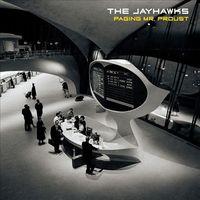 The Jayhawks - Paging Mr. Proust [Vinyl]