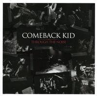 Comeback Kid - Through the Noise