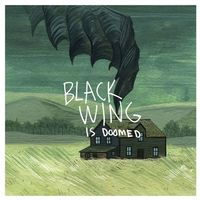 Black Wing - Is Doomed