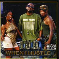 J.O.D. - When I Hustle