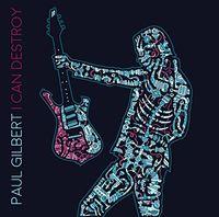 Paul Gilbert - I Can Destroy (Uk)