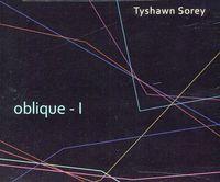 Tyshawn Sorey - Oblique I