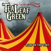 Tea Leaf Green - Raise Up The Tent