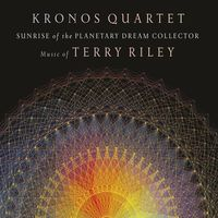 The Kronos Quartet - Sunrise of the Planetary Dream Collector