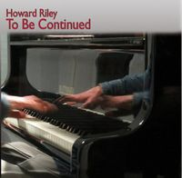 Howard Riley - To Be Continued