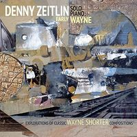 Denny Zeitlin - Early Wayne - Explorations Of Early Classic Wayne