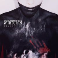 We Butter The Bread With Butter - Goldkinder [Import]