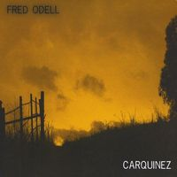 Fred Odell - Carquinez
