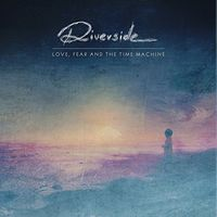 Riverside - Love, Fear And The Time Machine [Import]