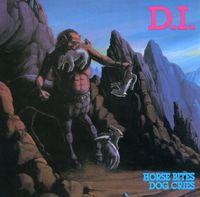 D.I. - Horse Bites Dog Cries
