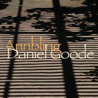 Daniel Goode - Daniel Goode: Annbling