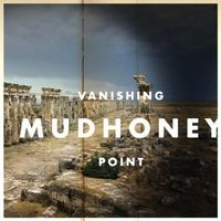 Mudhoney - Vanishing Point [Download Included]