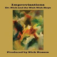 Dr. Nick and the Wah Wah Boys - Improvisations