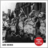 Luke Haines - Smash The System (Uk)