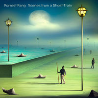 Forrest Fang - Scenes From A Ghost Train [Limited Edition] [Digipak]