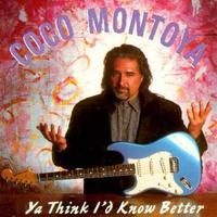 Coco Montoya - Ya Think I'd Know Better