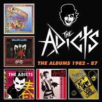 Adicts - Albums 1982-1987
