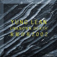 Yung Lean - Unknown Death 2002
