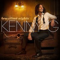 Kenny G - Brazilian Nights [Deluxe Edition]