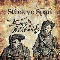 Steeleye Span - Dodgy Bastards (Uk)