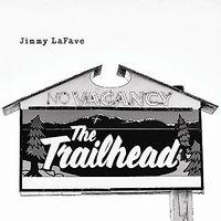 Jimmy Lafave - Trail Five