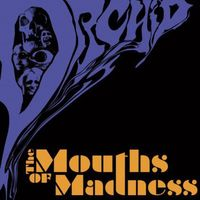 Orchid - The Mouths Of Madness