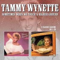 Tammy Wynette - Sometimes When We Touch / Higher Ground