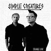 Simple Creatures - Strange Love EP [Vinyl]