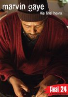Marvin Gaye - Marvin Gaye-Final 24: His Final Hours [DVD]