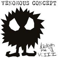 Venomous Concept - Kick Me Silly - VC 3