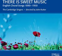 JOHN RUTTER - There Is Sweet Music: English Choral Songs