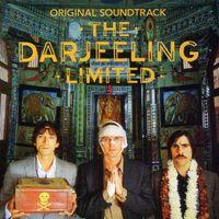 The Darjeeling Limited [Movie] - The Darjeeling Limited [Soundtrack]