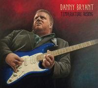 Danny Bryant - Temperature Rising