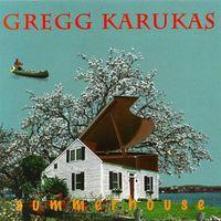 Gregg Karukas - Summerhouse
