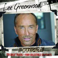 Lee Greenwood - Snapshot: Lee Greenwood [Digipak]