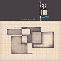 Nels Cline - Currents, Constellations