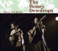 Honey Dewdrops - These Old Roots