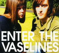 Vaselines - Enter The Vaselines [Deluxe]